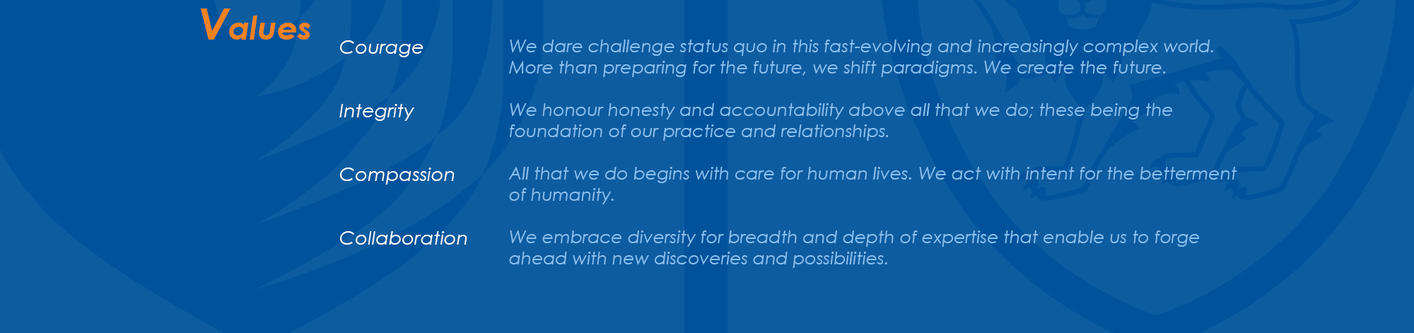 Duke-NUS' values are Courage, Integrity, Compassion and Collaboration.